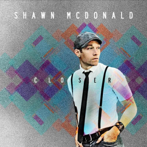 Album Closer from Shawn McDonald