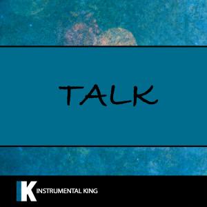 Instrumental King的專輯Talk (In the Style of Khalid) [Karaoke Version]