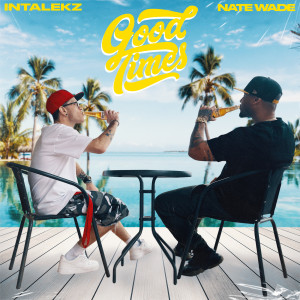 Album Good Times (Explicit) from Nate Wade