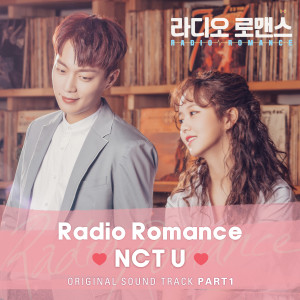 RADIO ROMANCE OST Part.1 dari NCT U