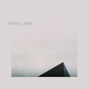 Album Lapse from ASTRYD