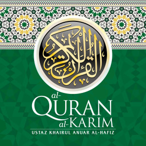 Al-Quran Al-Karim dari Ustaz Khairul Anuar Al-Hafiz