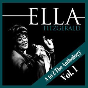 Ella Fitzgerald的專輯A to Z the Anthology Vol. 1