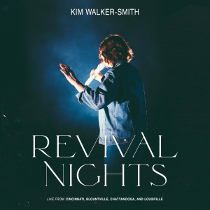 Album Revival Nights (Live) from Kim Walker-Smith
