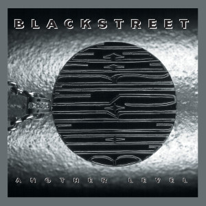 Album Another Level (Expanded Edition) (Explicit) from Blackstreet