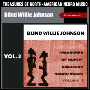 Album Treasures of North American Negro Music, Vol. 2 (Recordings of 1927) from Blind Willie Johnson
