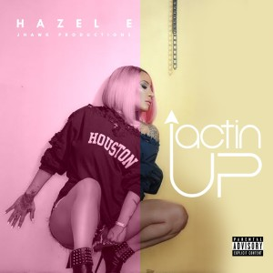 Album Actin Up from Hazel-E