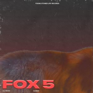 收聽Lil Keed的Fox 5 (feat. Gunna)歌詞歌曲