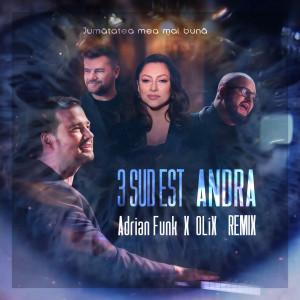 Jumatatea Mea Mai Buna (Adrian Funk X OLiX Remix) dari 3rei Sud Est