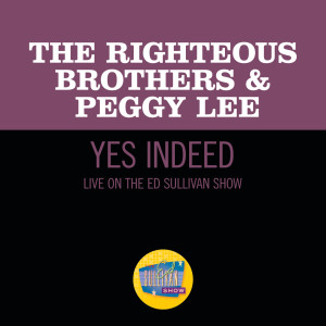 The Righteous Brothers的專輯Yes, Indeed! (Live On The Ed Sullivan Show, November 7, 1965)