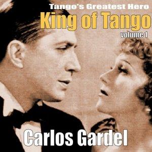 Carlos Gardel的專輯King of Tango, Vol. 1