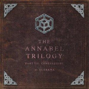 The Annabel Trilogy Part III: Confessions dari Alesana
