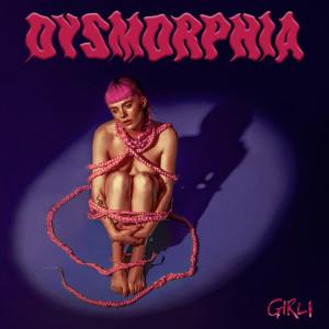 Album Dysmorphia from GIRLI