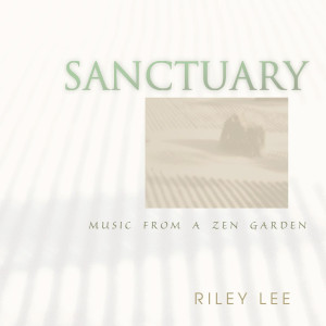 Sanctuary (Music From A Zen Garden) 1984 Riley Lee