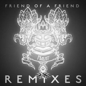 Album Friend Of A Friend (Remixes) from Nause