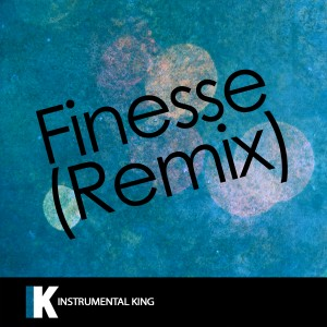 Instrumental King的專輯Finesse Remix (In the Style of Bruno Mars & Cardi B) [Karaoke Version]