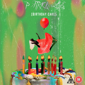 Download Lagu PatricKxxLee - Birthday Cake