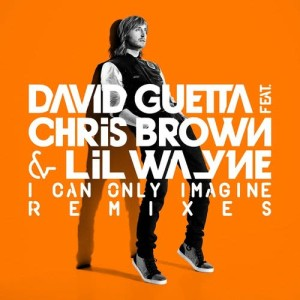 David Guetta的專輯I Can Only Imagine (feat.Chris Brown and Lil Wayne)