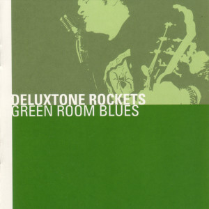 Green Room Blues 2001 Deluxtone Rockets