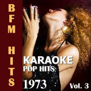 Album Karaoke: Pop Hits 1973, Vol. 3 from BFM Hits