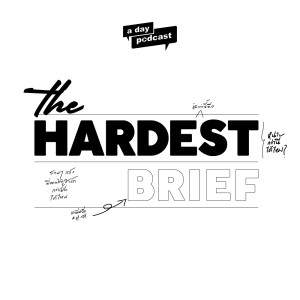 The Hardest Brief [ a day Podcast]
