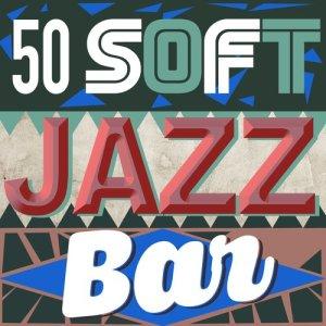 Album 50 Soft Jazz Bar from Various Artists