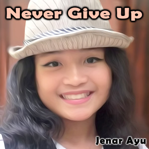 Album Never Give Up from Jenar Ayu