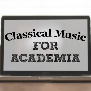Classical Study Music的專輯Classical Music for Academia