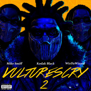 Kodak Black的專輯VULTURES CRY 2 (feat. WizDaWizard and Mike Smiff)