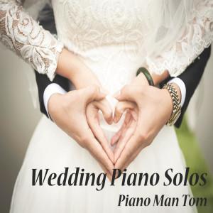 Piano Man Tom的專輯Wedding Piano Solos