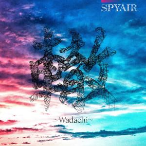 SPYAIR的專輯Wadachi