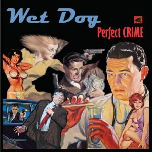 Album Perfect Crime from Wetdog