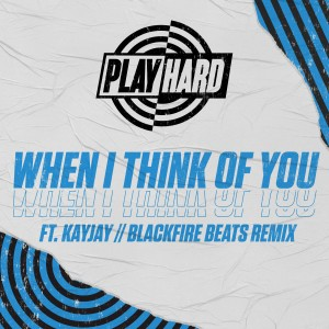 Album When I Think of You (Blackfire Beats Remix) from PLAYHARD