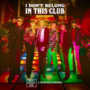 I Don't Belong In This Club (MOTi Remix) dari Macklemore