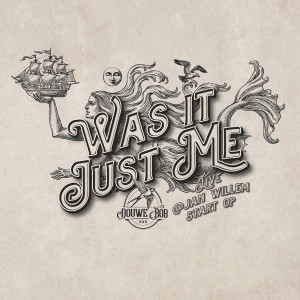 Album Was It Just Me (Live @ Jan Willem Start Op) from Douwe Bob