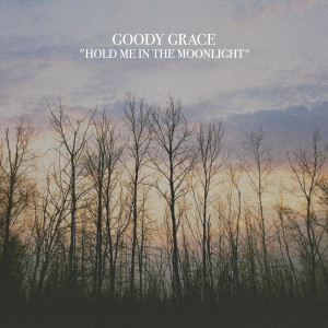 Goody Grace的專輯Hold Me in the Moonlight
