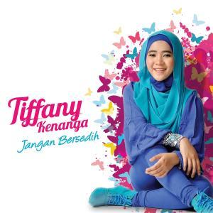 Jangan Bersedih - Single dari Tiffany Kenanga