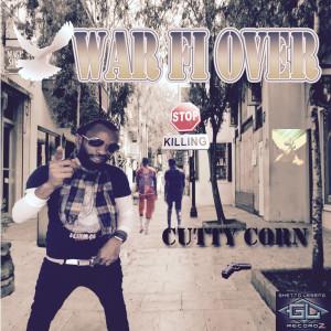 Album War Fi Over from Cutty Corn