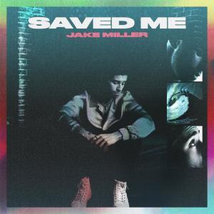 Album SAVED ME from Jake Miller