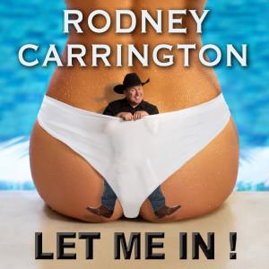 Album Let Me In (Explicit) from Rodney Carrington