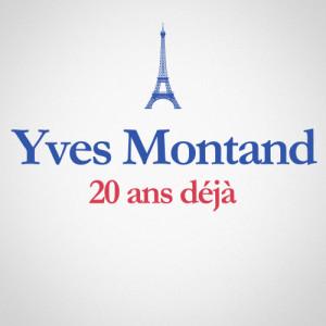 Yves Montand的專輯1991 - 2011: 20 ans déjà (Album anniversaire des 20 Ans du décès d'Yves Montand)