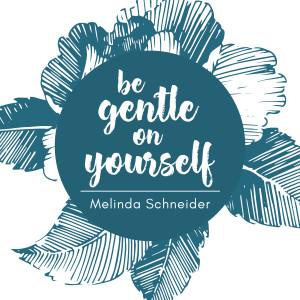 Album Be Gentle On Yourself from Melinda Schneider