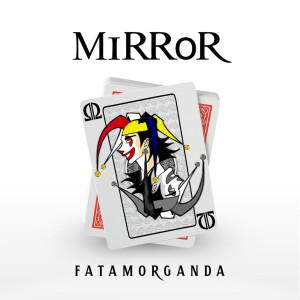 Mirror的專輯Fatamorganda