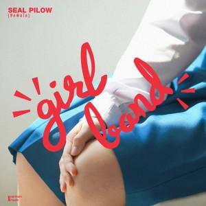 อัลบัม Girl Band ศิลปิน Seal Pillow