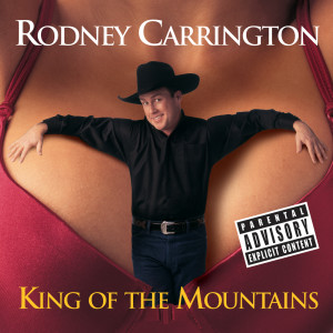 Album King Of The Mountains from Rodney Carrington