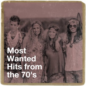 Album Most Wanted Hits from the 70's from 70s Greatest Hits