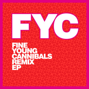 Album Fine Young Cannibals Remix EP from Fine Young Cannibals
