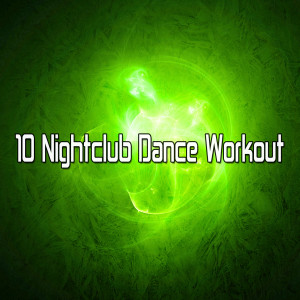 Album 10 Nightclub Dance Workout from CDM Project