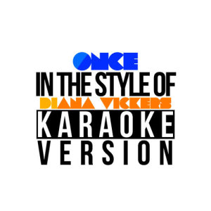 Karaoke - Ameritz的專輯Once (In the Style of Diana Vickers) [Karaoke Version] - Single