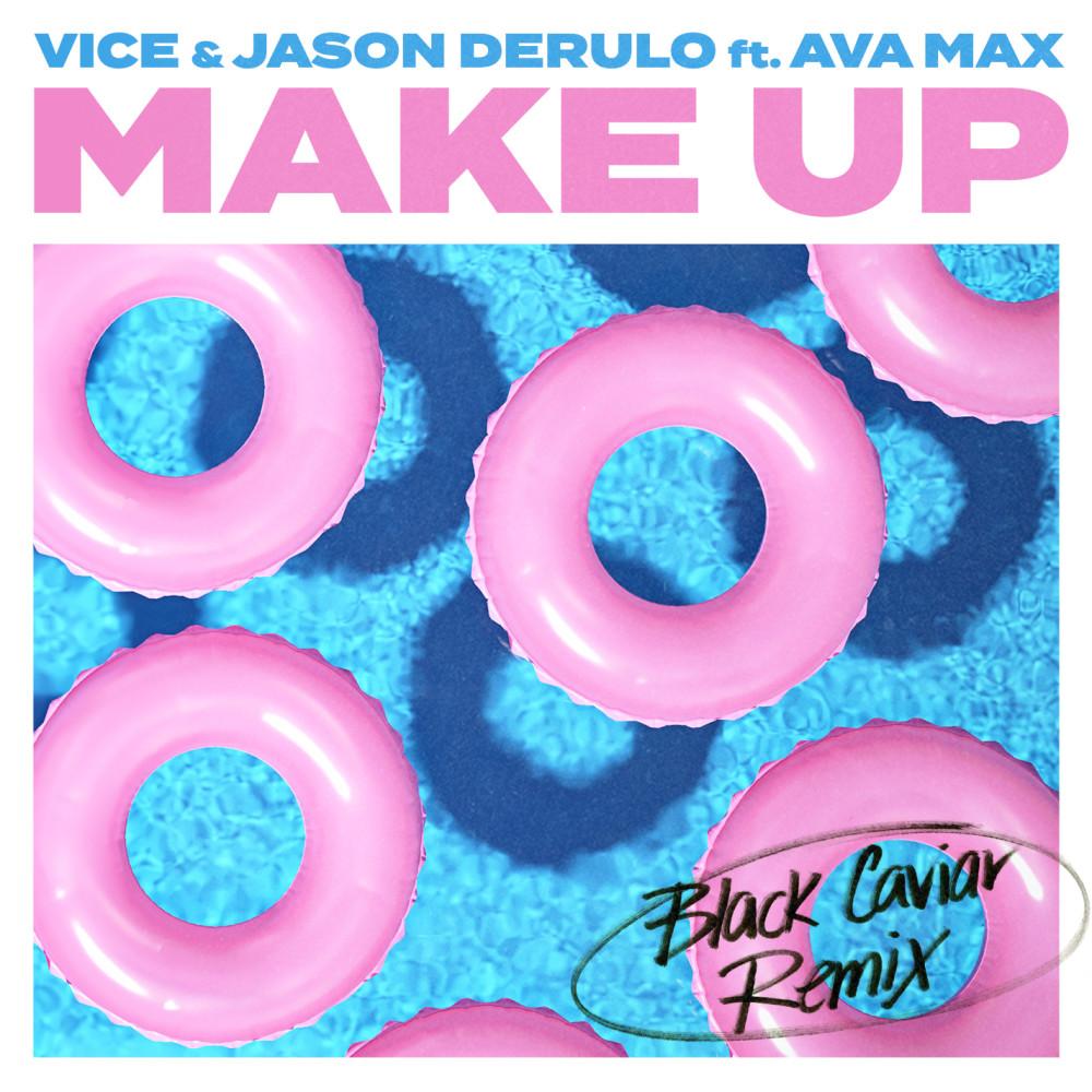 ฟังเพลงอัลบั้ม Make Up (feat. Ava Max) [Black Caviar Remix]